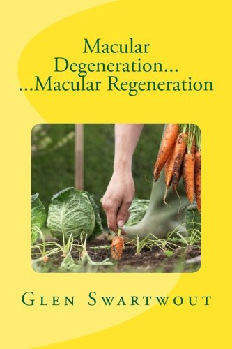 Macular Degeneration... ...Macular Regeneration: Volume 3 (Natural Vision & Eye Care)