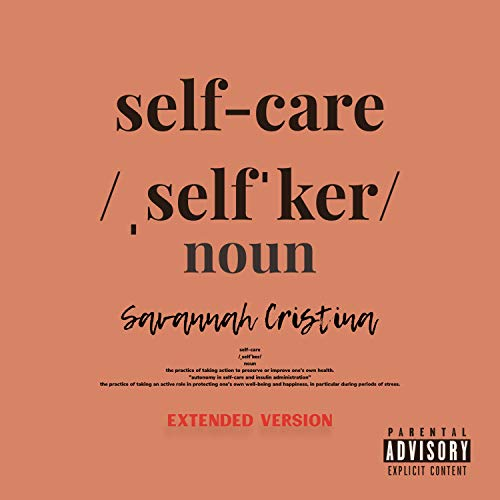 Self Care (Extended Version) [Explicit] -