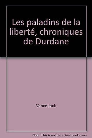 Les paladins de la liberté, chroniques de Durdane