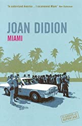 Miami (Classics of Reportage) by Joan Didion (2005-08-01)