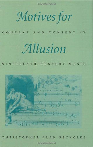Motives for Allusion: Context and Content in Nineteenth-Century Music