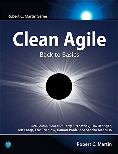 Clean Agile: Back to Basics (Robert C. Martin)