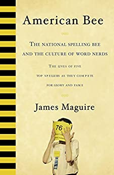 American Bee:The National Spelling Bee and the Culture of Word Nerds par [Maguire, James]