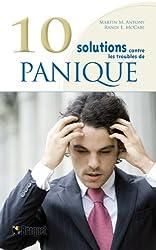 10 Solutions contre les troubles de la panique : Surmontez vos attaques de panique, maîtrisez vos malaises et reprenez votre vie en main