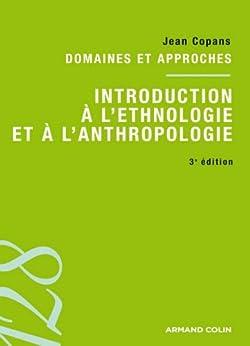 Introduction à l'ethnologie et à l'anthropologie : Domaines et approches (sociologie) par [Copans, Jean]