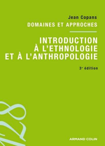 Introduction à l'ethnologie et à l'anthropologie : Domaines et approches (sociologie)