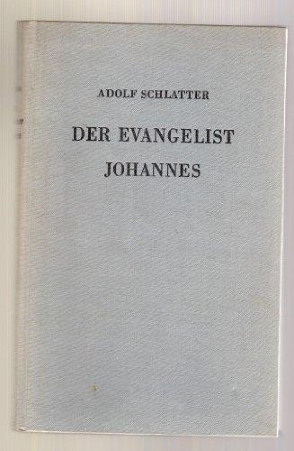 Der Evangelist Johannes. Wie er spricht, denkt und glaubt. Ein Kommentar zum vierten Evangelium