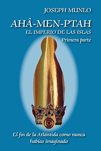 AHA-Men-Ptah: El Imperio de Las Islas. Primera Parte