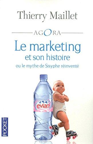 Le marketing et son histoire ou ou le mythe de Sisyphe réinventé par Thierry MAILLET