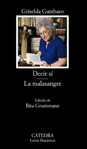 Decir sí. La malasangre (Letras Hispánicas) por Griselda Gambaro