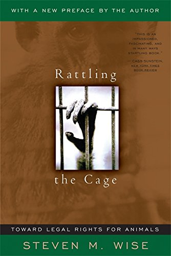 Rattling The Cage: Toward Legal Rights For Animals por Jane Goodall