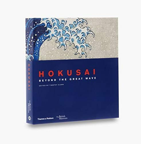 Hokusai: Beyond the Great Wave - Katsushika Hokusai