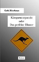 Kängurucarpaccio oder Das perfekte Dinner