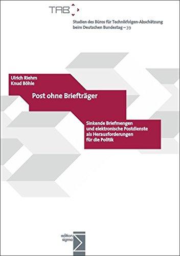 Postdienste (Post ohne Briefträger: Sinkende Briefmengen und elektronische Postdienste als Herausforderungen für die Politik)