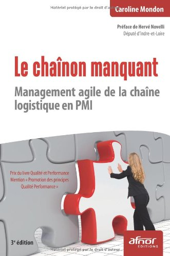 Le chaînon manquant: Management agile de la chaîne logistique en PMI.