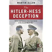 The Hitler-Hess Deception: Written by Martin Allen, 2003 Edition, Publisher: HarperCollins [Hardcover]