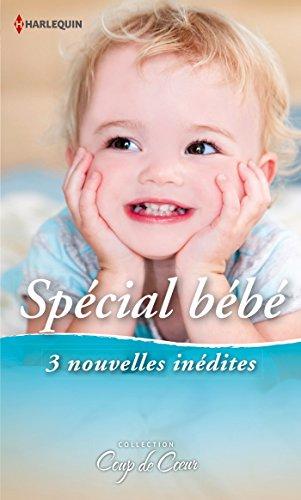 Livre gratuits en ligne Spécial Bébé : 3 nouvelles inédites (Coup de coeur) pdf