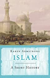Islam: A Short History (UNIVERSAL HISTORY) by Karen Armstrong (2001-12-03)