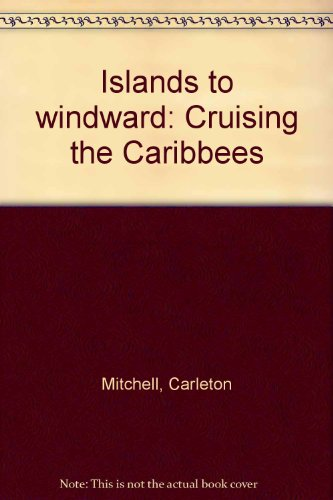 islands-to-windward-cruising-the-caribees