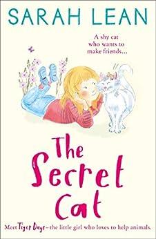 The Secret Cat (Tiger Days, Book 1) by [Lean, Sarah]