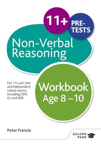 Non-Verbal Reasoning Workbook Age 8-10: For 11+, pre-test and independent school exams including CEM, GL and ISEB