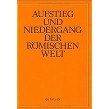 Aufstieg und Niedergang der römischen Welt (ANRW) / Rise and Decline of the Roman World. Principat: Aufstieg und Niedergang der römischen Welt, 3 Tle. in Einzelbdn., Bd.23/2