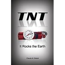 TNT: It Rocks The Earth (Spanish Edition) by Claude M. Bristol (2008-02-18)