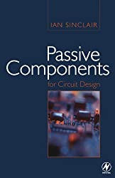 Passive Components for Circuit Design by Ian Sinclair (2000-12-13)