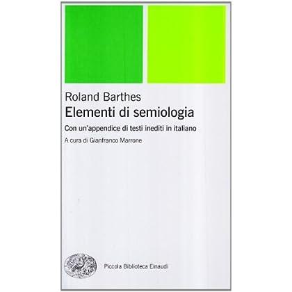 Elementi Di Semiologia. Con Un'appendice Di Testi Inediti In Italiano