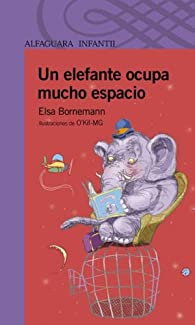 Un Elefante Ocupa Mucho Espacio par Elsa Bornemann