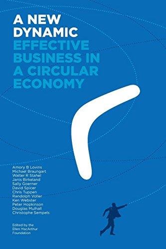 A New Dynamic - Effective Business in a Circular Economy di Amory Lovins,Michael Braungart,Ellen MacArthur Foundation