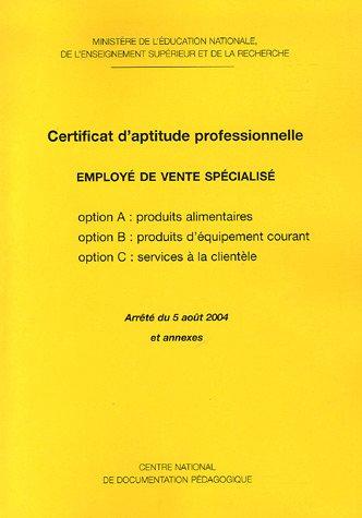 Certificat d'Aptitude Professionnelle Employé de vente spécialisé : Options : produits alimentaires, produits d'équipement courant; Services à la clientèle