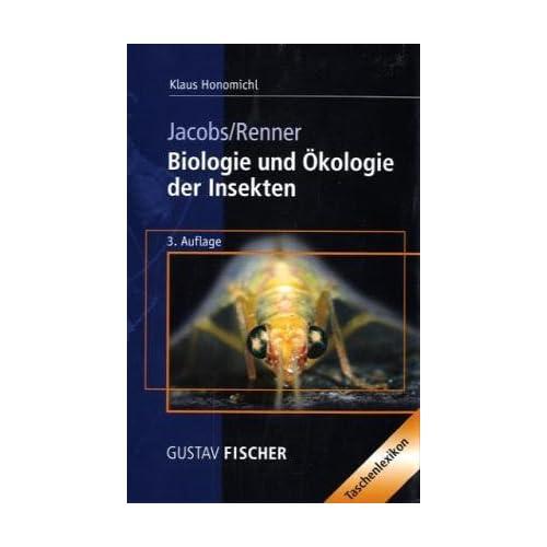 Biologie und Ökologie der Insekten.