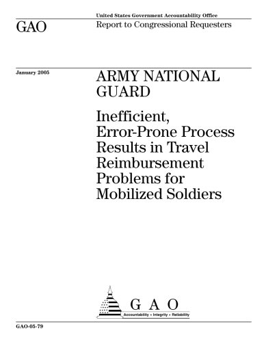 GAO-05-79 Army National Guard: Inefficient, Error-Prone Process Results in Travel Reimbursement Problems for Mobilized Soldiers (National Guard 5)