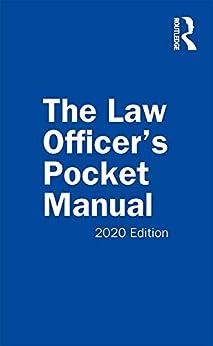 The Law Officer's Pocket Manual: 2020 Edition (English Edition) van [Miles Jr., John G., Richardson, David B., Scudellari, Anthony E.]