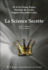 La Science Secrète par  Papus