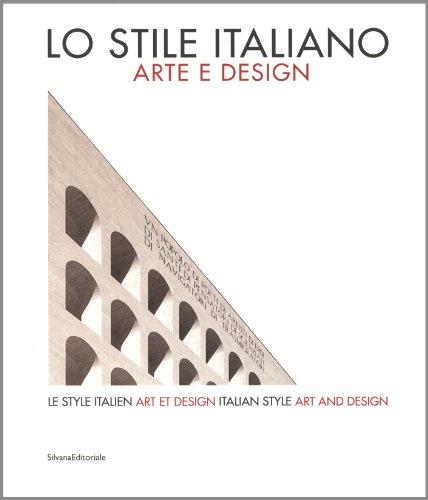 Lo stile italiano. Arte e design. Catalogo della mostra. Ediz. italiana, inglese e francese