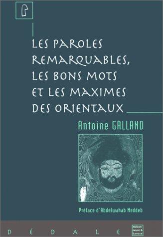 Les paroles remarquables, les bons mots, et les maximes des Orientaux par Antoine Galland