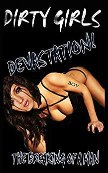 Devastation:  The Breaking of a Man (Dirty Girls Book 1) (English Edition) de [Cooper, T.G.]