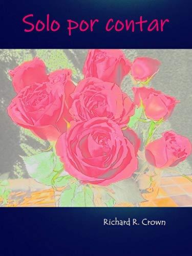 Solo por contar (...¿evocación romántica?... nº 1) eBook: Richard ...
