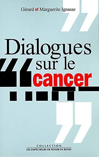 Dialogues sur le cancer par Marguerite Ignasse