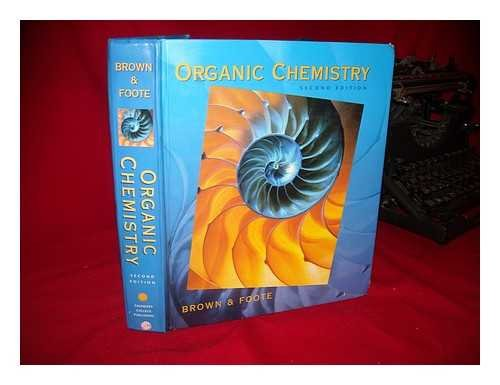 Organic Chemistry / William H. Brown, with Christopher S. Foote