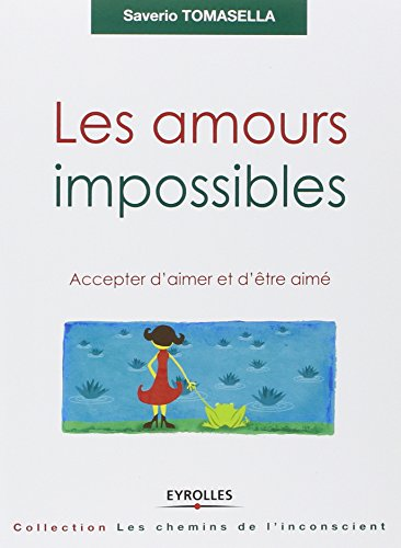 Les amours impossibles : Accepter d'aimer et d'être aimé