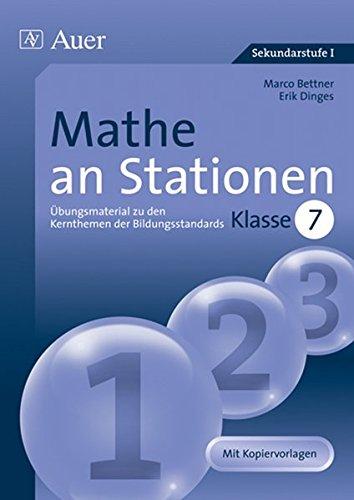 Mathe an Stationen 7: Übungsmaterial zu den Kernthemen der Bildungsstandards, Klasse 7 (Stationentraining SEK)