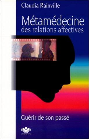 Métamédecine des relations affectives