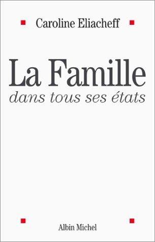 La Famille dans tous ses états par Caroline Eliacheff