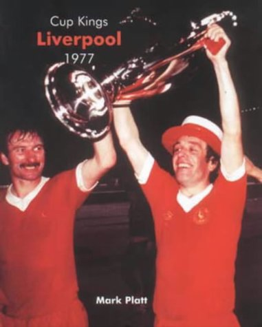 Cup Kings: Liverpool 1977 por Mark Platt