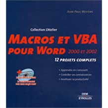 Macros et VBA pour Word 2000 et 2002 : 12 projets complets (1 livre + 1 CD-Rom)