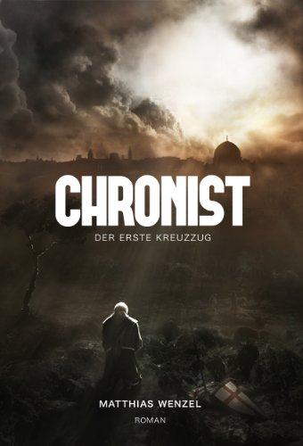 chronist-der-erste-kreuzzug-roman