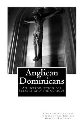 [(Anglican Dominicans : An Introduction for Seekers and the Curious)] [By (author) Kevin Goodrich O P a] published on (April, 2014)